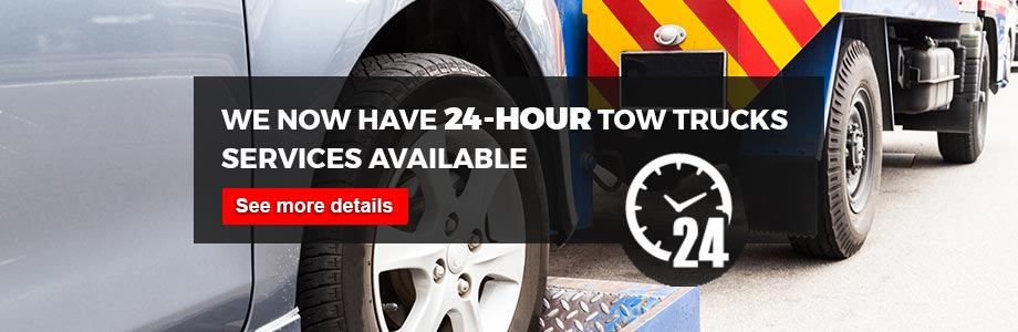 WE NOW HAVE 24-HOUR TOW TRUCKS SERVICES AVAILABLE
